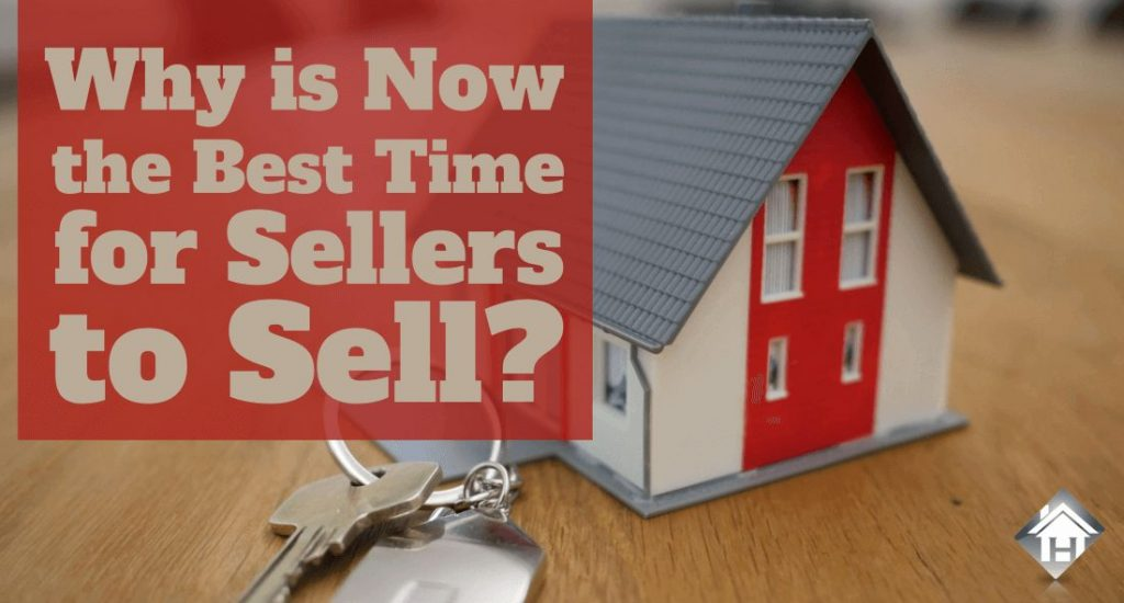 Why is now the best time for sellers to sell