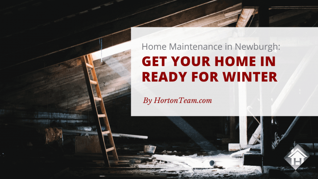 Home Maintenance in Newburgh Get Your Home in Ready for Winter